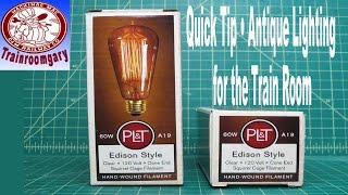 Quick Tip • Antique Lighting for the Train Room