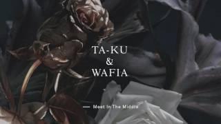 Ta-ku & Wafia - Meet In The Middle
