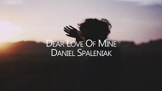 Daniel Spaleniak - Dear Love Of Mine - Sub. Español
