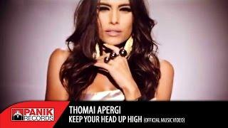 Θωμαή Απέργη - Keep Your Head Up High | Official Music Video