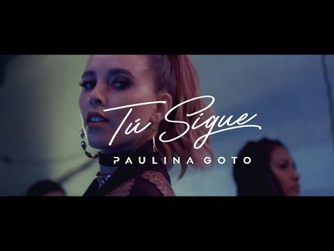 Tu Sigue de Paulina Goto Letra y Video