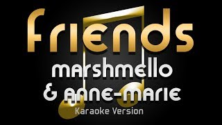 Marshmello & Anne-Marie - FRIENDS (Karaoke) ♪