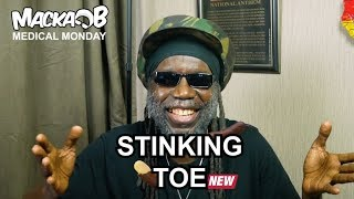 Macka B's Medical Monday 'Stinking Toe'