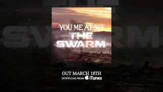 You Me At Six - The Swarm (Full Length Edit)