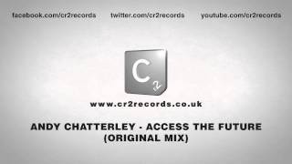 Andy Chatterley - Access The Future (Original Mix)