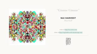 """""""Gimme Gimme"""" by Nai Harvest"""