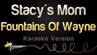 Fountains Of Wayne - Stacy's Mom (Karaoke Version)