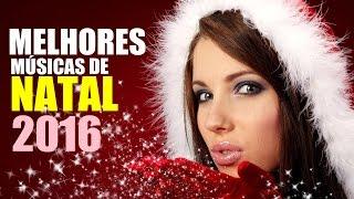 MELHORES MÚSICAS DE NATAL  2016 (THE BEST CHRISTMAS SONGS)