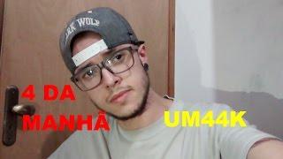 UM44K - 4 DA MANHÃ (COVER)