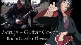 "Naruto Shippuden ""Senya"" (Itachi Uchiha Theme) Guitar Cover"