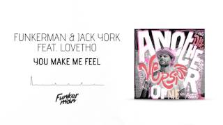 Funkerman & Jack York feat. Lovetho - You Make Me Feel