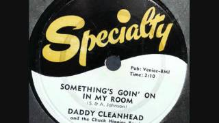 DADDY CLEANHEAD  Something's Goin' On In My Room  1955