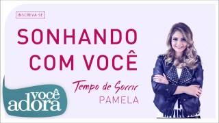 Pamela - Sonhando Com Você (Álbum Tempo de Sorrir) [Áudio Oficial]
