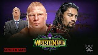 WWE WRESTLEMANIA 34 : Brock Lesnar vs. Roman Reigns - Promo
