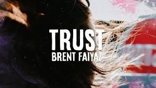 Brent Faiyaz - Trust