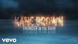 Kane Brown - Thunder in the Rain (Lyric Video)