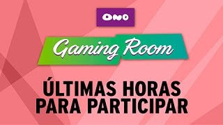¡Últimas horas para ganar la Ono Gaming Room!