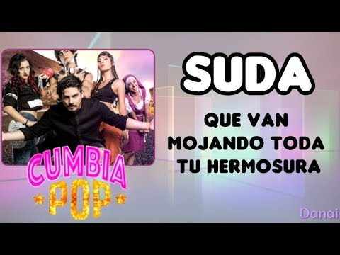 suda de cumbia pop Letra y Video