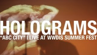 Holograms - ABC City, Live at WWDIS SUMMER FEST