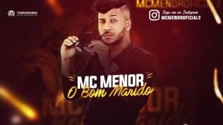 MC MENOR - O BOM MARIDO - MÚSICA NOVA 2017