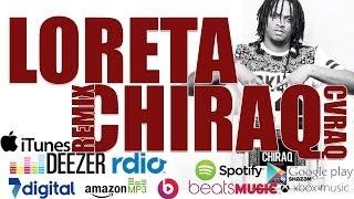 Loreta Chiraq remix   CVraq