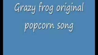 Crazy frog popcorn song full original HQ