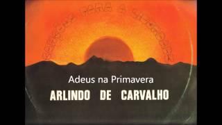 Arlindo de Carvalho - Adeus na Primavera