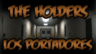 The Holders ( Los Portadores ) : Introducción