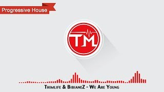 Thimlife & BibianeZ - We Are Young