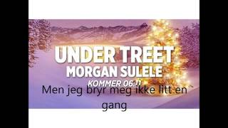 Under Treet - Morgan Sulele |Lyrics