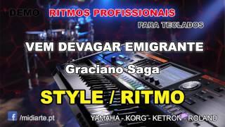 ♫ Ritmo / Style  - VEM DEVAGAR EMIGRANTE - Graciano Saga