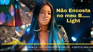 LUDMILLA - SÓ NÃO ENCOSTA NO MEU B..... (LIGHT) DJ BOCHECHA