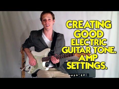 Creating Good Electric Guitar Tone Amp Settings Chords Chordify