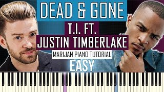 How To Play: T.I. ft. Justin Timberlake - Dead And Gone | Piano Tutorial EASY