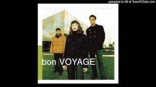 Bon Voyage - 7. I Just Wanna (Be With You)