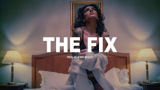 Smooth R&B Instrumental ''The Fix'' Slow R&B Beats 2018 (Prod. by Robin Wesley)
