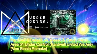 Area 51 vs  Under Control Hardwell United We Are M