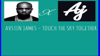 touch the sky together - avstin james