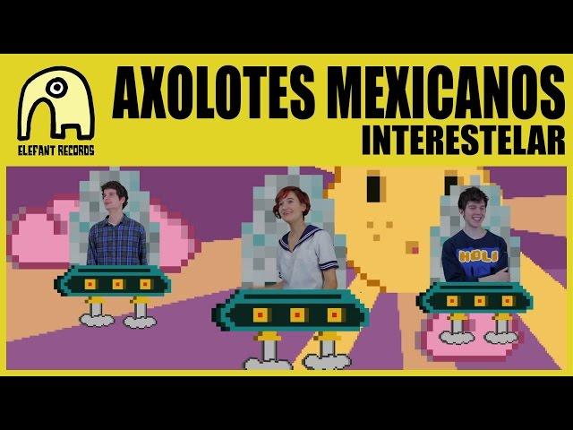 Videoclip Interestelar de Axolotes Mexicanos