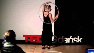 Hula hoop performance   Marta Szotynska   TEDxGdanskSalon