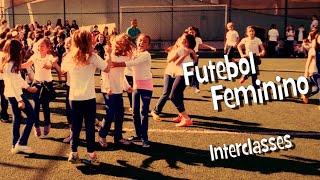 Festival Interclasses de Futebol Feminino