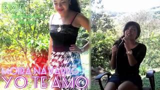 Yo Te Amo - Moira Navarro J    Celinés Diaz Cover [0:30 Trailer]