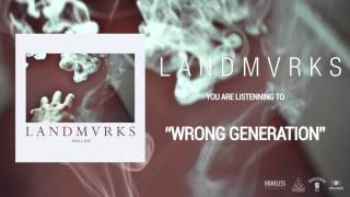 LANDMVRKS - Wrong Generation