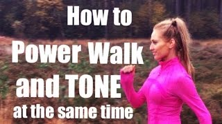 How To Power Walk And Tone At The Same Time