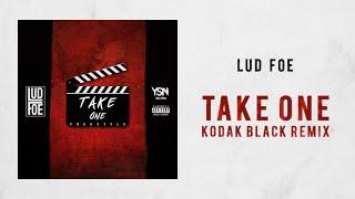 Lud Foe -Take One (Kodak Black Remix)