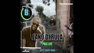 Lano Di Rula - Pree Life (Official Audio) | Teamblue Ent. | Ghetto Concept Riddim | 21st Hapilos