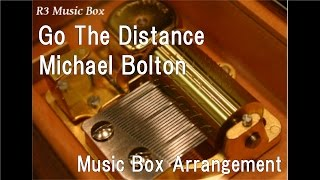 "Go The Distance/Michael Bolton [Music Box] (Disney Animation ""Hercules"" Theme Song)"