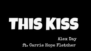 This Kiss Lyric Video // Alex Day ft. Carrie Hope Fletcher - HD