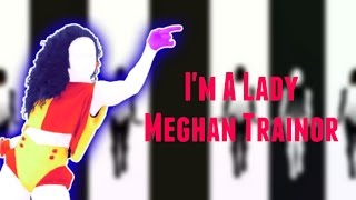 Just Dance Fanmade Swap | I'm A Lady - Meghan Trainor