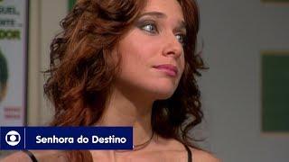 Senhora do Destino: capítulo 51 da novela, terça, 23 de maio, na Globo